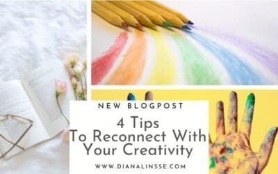 4 Tips to Reconnect With Your Creativity