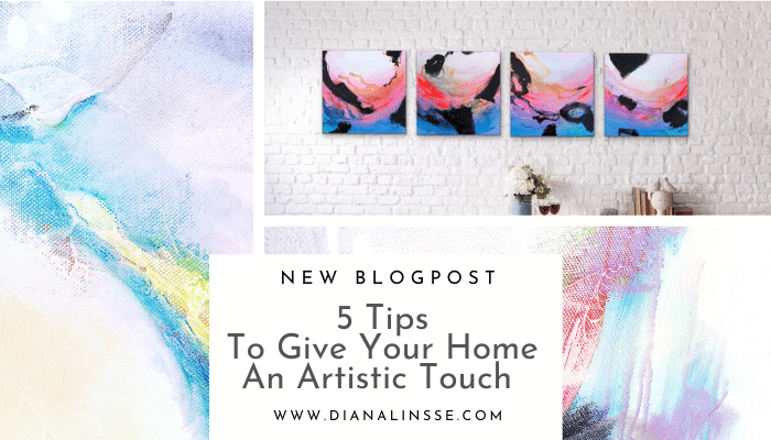 5 Tips To Give Your Home An Artistic Touch This Year