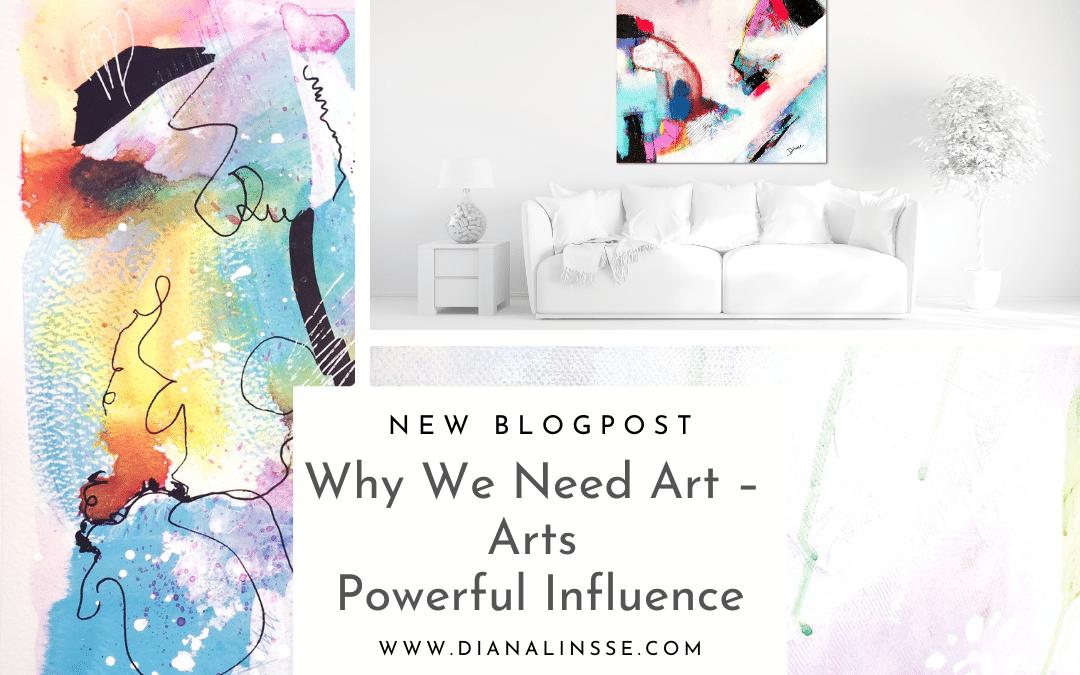 Why We Need Art – Arts Powerful Influence