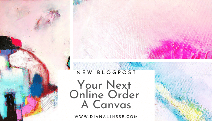 Your next Online Order - a canvas - Blog Post from Diana Linsse