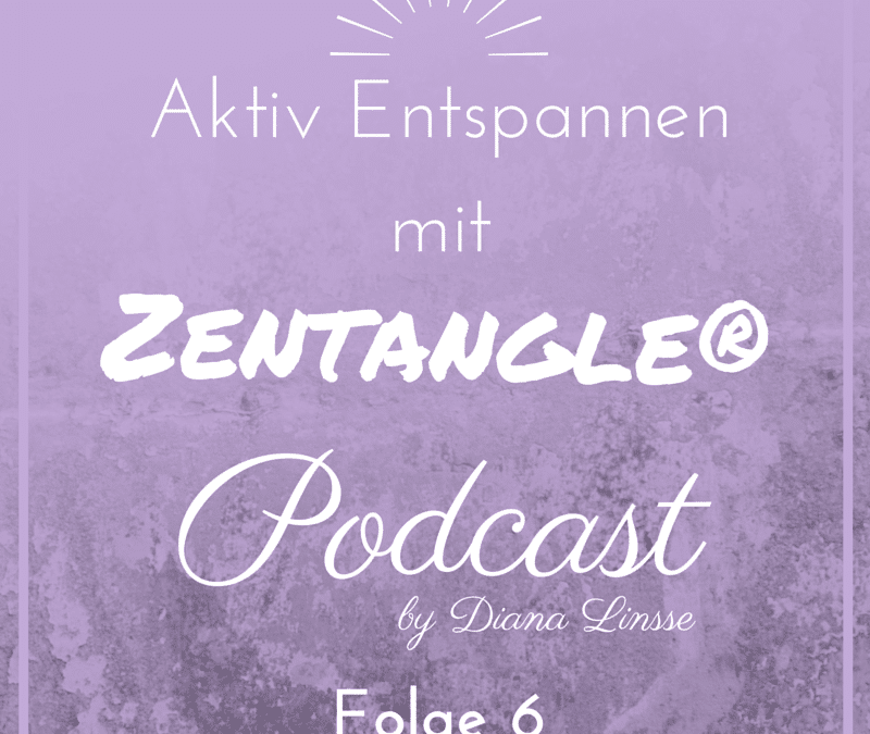 ZP06_Aktiv Entspannen mit Zentangle_Episode 6